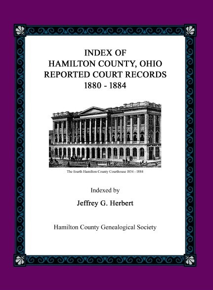 Index of Hamilton County, Ohio Reported Court Records 1880 - 1884